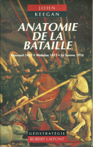 john keegan face of battle anatomie de la bataille arnaud patti
