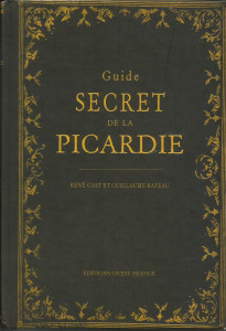 guide secret de la picardie arnaud pattin